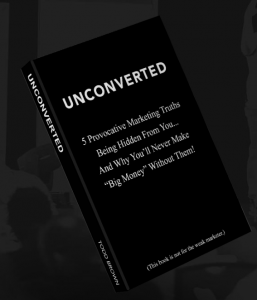 "Get more customers and sales with Todd Brown's ""Unconverted."""