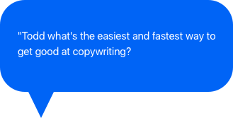 What's the fastest way to get good at copywriting?